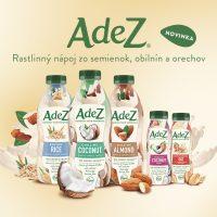 Pod značkou AdeZ nájdete ucelený rad nápojov na báze obilnín, semienok a orechov, ktoré predstavujú výživovo hodnotnú, a hlavne skvelo chutnajúcu alternatívu všetkým, ktorí sa snažia obohatiť svoj jedálny lístok o potraviny z rastlinných surovín a tiež o zážitky z nových chutí. Všetky rastlinné nápoje AdeZ sú prirodzene bez laktózy a vďaka svojmu čisto rastlinnému pôvodu sú vhodné aj pre vegánov.