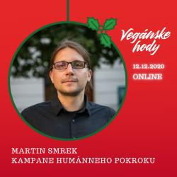 Martin Smrek je predsedom slovenskej organizácie Humánny Pokrok, ktorá sa venuje zvieracoprávnym témam. Venujú sa kampaniam ako Viac neznesiem a Ide o chlp, ktoré usilujú o zrušenie klietkového chovu sliepok a zvierat na kožušinových farmách. V rozhovore nám Martin predstaví aktuálne kampane a dozvieme sa, aké je to viesť organizáciu nielen počas pandémie.